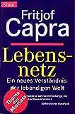 Lebensnetz: Ein neues Verständnis der lebendigen Welt (Knaur Taschenbücher - Sachbücher) - Fritjof Capra