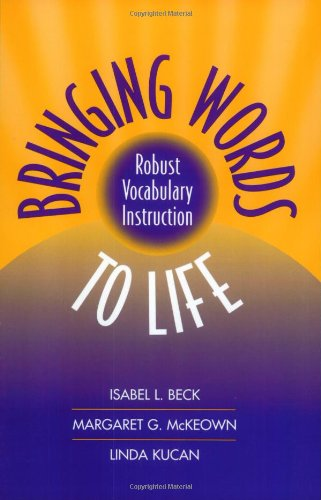 Bringing Words to Life: Robust Vocabulary Instruction (Solving Problems in the Teaching of Literacy)