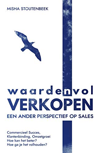 Waardenvol Verkopen: Een ander perspectief op sales (Dutch Edition)