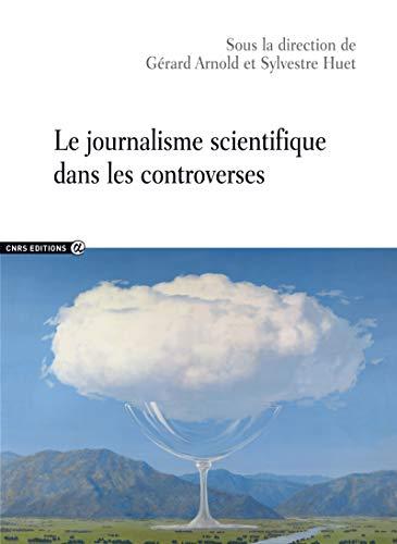 Couverture du livre Le journalisme scientifique dans les controverses (Sociologie)