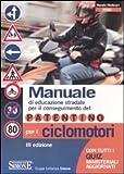 Manuale di educazione stradale per il conseguimento del patentino per i ciclomotori. Con quiz ministeriali aggiornati. Ediz. illustrata