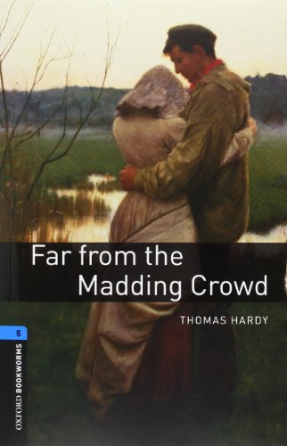 Oxford Bookworms Library: Oxford Bookworms. Stage 5: Far from The Madding Crowd CD Pack Edition 08: 1800 Headwords