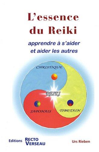 L'essence du Reiki : Apprendre à s'aider et aider les autres