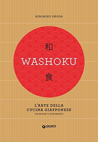 Washoku. L'arte della cucina giapponese di Hirohiko Shoda