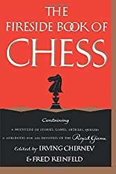 The Fireside Book of Chess by Irving Chernev (2012-12-19)