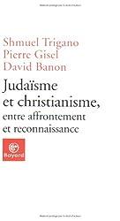 Judaïsme et christianisme, entre affrontement et reconnaissance
