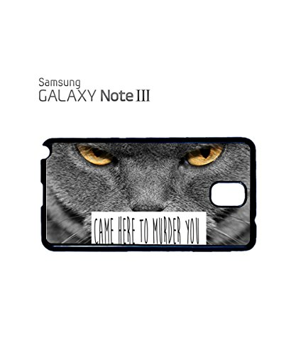 Came Here To Murder You Cat Kitten Meow Mobile Phone Case Back Cover Coque Housse Etui Noir Blanc pour for Samsung Galaxy S4 Black Blanc
