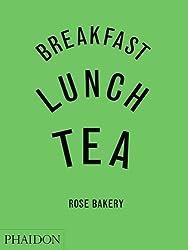 Breakfast, Lunch, Tea: The Many Little Meals of Rose Bakery
