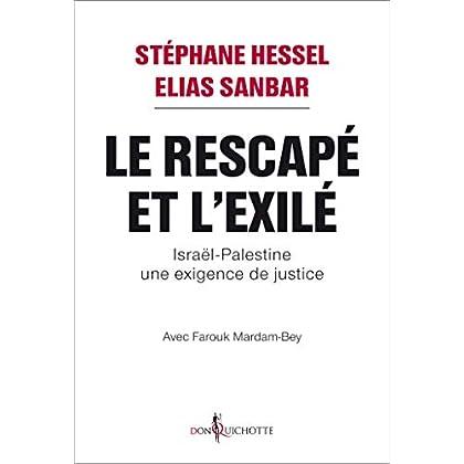 Le Rescapé et l'Exilé. Israël-Palestine, une exigence de justice (NON FICTION)