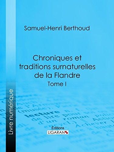 En ligne Chroniques et traditions surnaturelles de la Flandre: Tome I pdf epub