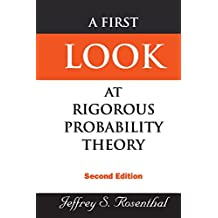 A First Look at Rigorous Probability Theory