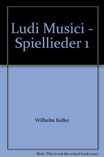 Ludi Musici - Spiellieder 1