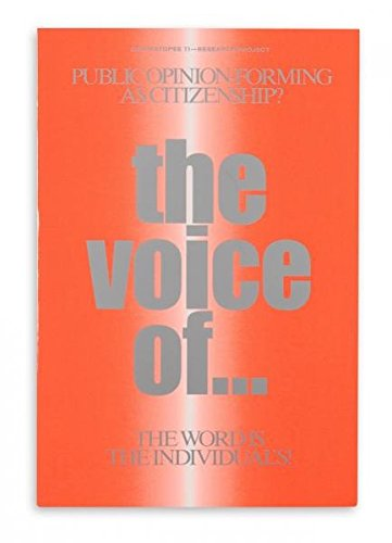 The Voice of -: Public Opinion-forming as Citizenship? The Word is the Individual's! ? por Angelika Burtscher
