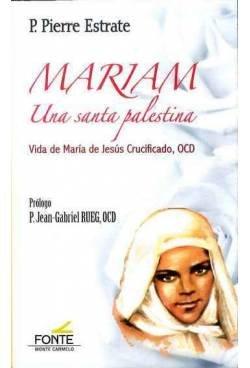 Mariam, una santa palestina por P. Pierre Estrate