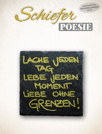 The Art of Stone Schiefer Poesie - Motiv 13 Lache jeden Tag, lebe jeden Moment, Liebe ohne Grenzen. - Handbeschriftet Unikat -