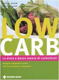 Low carb. La dieta a basso tenore di carboidrati