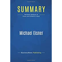 Summary: Michael Eisner: Review and Analysis of Eisner and Schwartz' Book