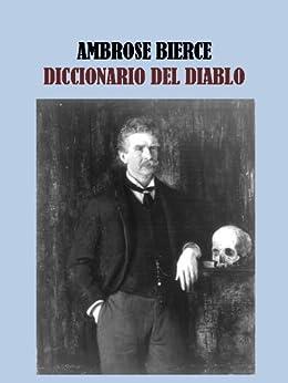 DICCIONARIO DEL DIABLO - AMBROSE BIERCE de [BIERCE, AMBROSE]