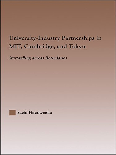 University-Industry Partnerships in MIT, Cambridge, and Tokyo: Storytelling Across Boundaries (RoutledgeFalmer Studies in Higher Education) (English Edition) -