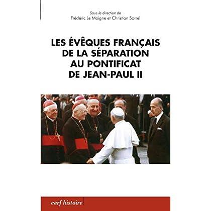 Les évêques français de la Séparation au pontificat de Jean-Paul II (Histoire)