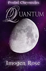 Quantum: Portal Chronicles Book Three by Imogen Rose (2010-10-31)