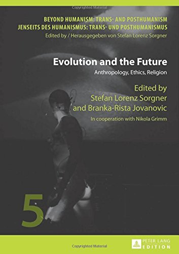 evolution-and-the-future-anthropology-ethics-religion-in-cooperation-with-nikola-grimm-beyond-humani