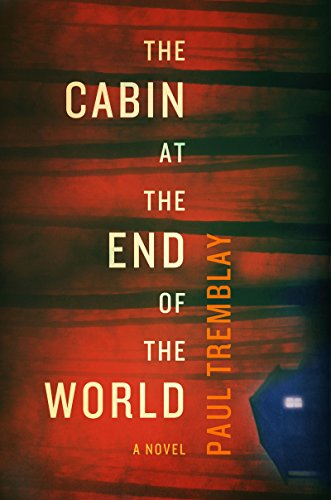 The Cabin at the End of the World por Paul Tremblay