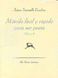 Método Fácil Y Rápido Para Ser Poeta - Volumen II: 2 par  Jaime Jaramillo Escobar
