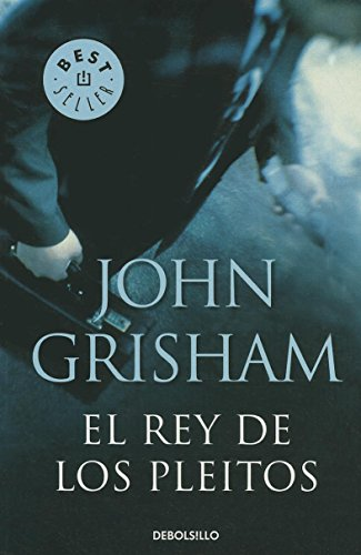 El Rey de los Pleitos = The King of Torts (Best Seller (Debolsillo))