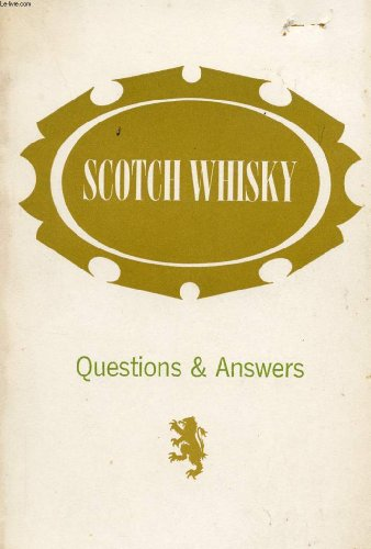 SCOTCH WHISKY, QUESTIONS AND ASWERS