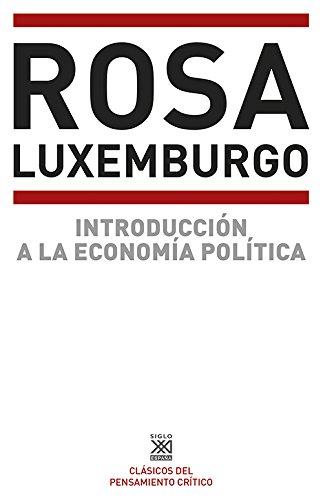 Introducción a la economía política (Teoría) por Rosa Luxemburgo