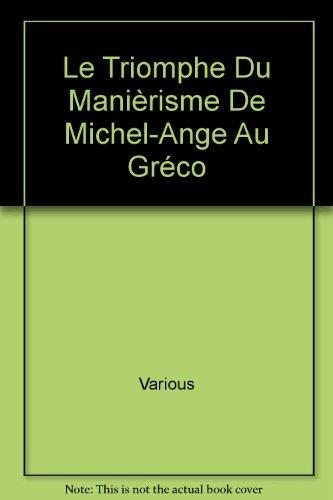 Le Triomphe Du Manièrisme De Michel-Ang...