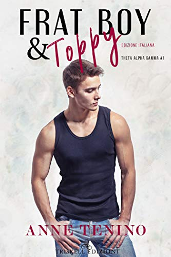 Frat boy and Toppy – Edizione italiana (Theta Alpha Gamma Vol. 1) di [Tenino, Anne]