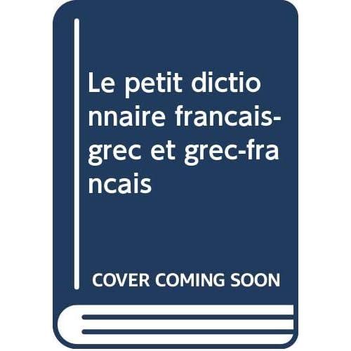 Le petit dictionnaire français-grec et grec-français