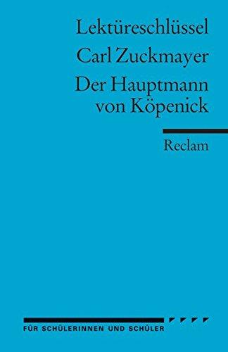 Carl Zuckmayer: Der Hauptmann von Köpenick. Lektüreschlüssel
