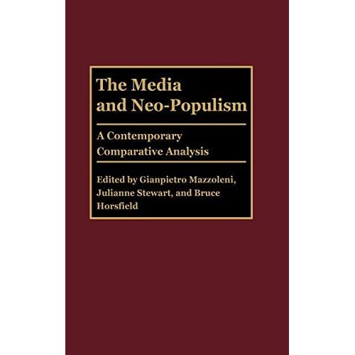 The Media and Neo-Populism: A Contemporary Comparative Analysis (Praeger Series in Political Communication,) (2003-02-28)