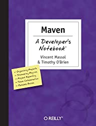 Maven - A Developer's Notebook