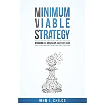 Minimum Viable Strategy: Winning in Business Inch by Inch (English Edition)