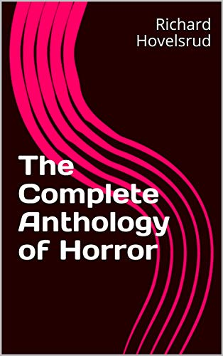 The Complete Anthology of Horror (English Edition)