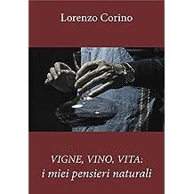 VIGNE, VINO, VITA: i miei pensieri naturali (seconda edizione) (Italian Edition)