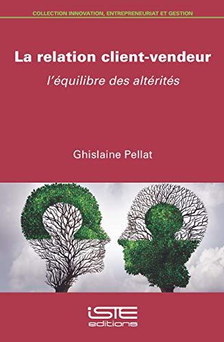 La relation client-vendeur par Ghislaine Pellat