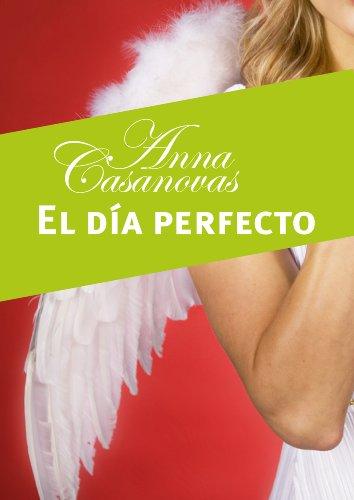 Portada del libro El día perfecto (Relatos Anna Casanovas nº 3)