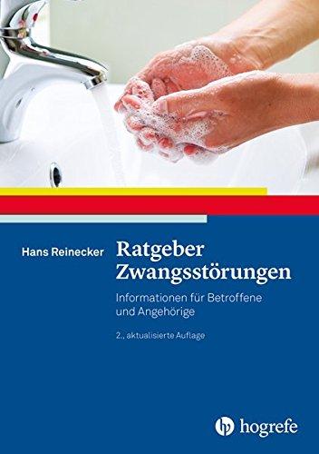 Ratgeber Zwangsstörungen: Informationen für Betroffene und Angehörige (Ratgeber zur Reihe »Fortschritte der Psychotherapie«)
