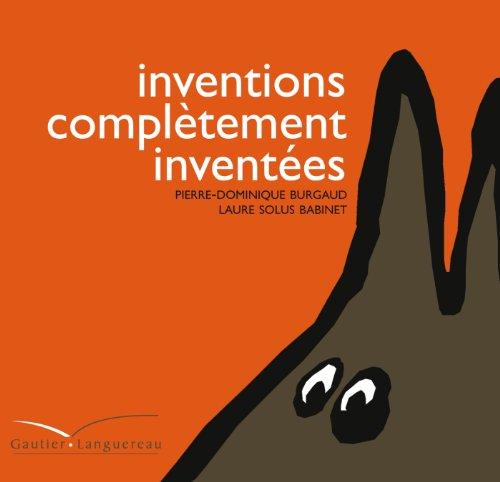 Inventions complètement inventées (Les inclassables)