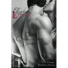 His Challenging Lover (The Thorpe Brothers) (Volume 4) by Elizabeth Lennox (2014-01-17)
