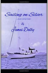 SAILING ON SILVER and BEYOND Paperback