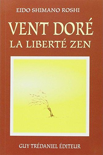 Vent doré : La liberté zen