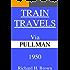 Train Travels Via Pullman 1950