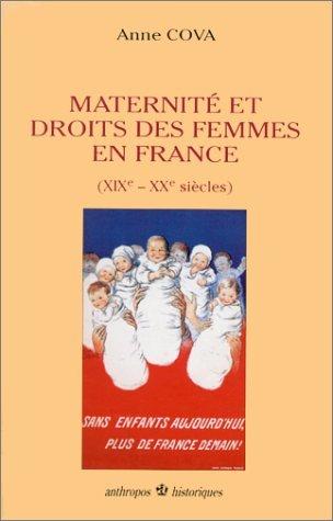 Maternités et droits des femmes en France (XIXe et XXe siècles) par Anne Cova