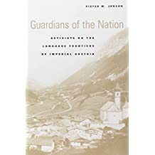 Guardians of the Nation: Activists on the Language Frontiers of Imperial Austria